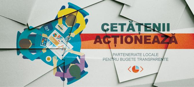 Cetățenii Acționează: parteneriate locale pentru bugete transparente