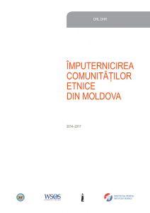 """Raport în cadrul proiectului """"Împuternicirea comunităților etnice din Moldova"""", 2014-2017."""