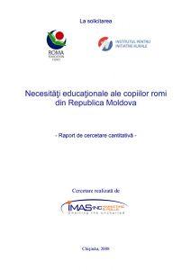 """Raport de cercetare cantitativă """"Necesităţi educaţionale ale copiilor romi din Republica Moldova"""", 2008. Realizată de IMAS la solicitarea REF și IRI."""