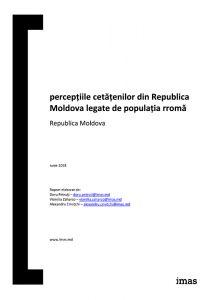 """Raport """"Percepțiile cetățenilor din Republica Moldova legate de populația romă"""", 2018. Elaborat de IMAS la solicitarea IRI."""