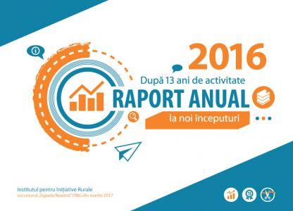 Institutul pentru Inițiative Rurale - raport anual 2016, format A5, 28 pag.