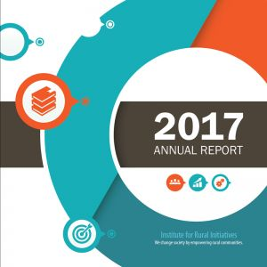 Institute for Rural Initiatives - Annual Report 2017, format 21 x 21 cm, 44 pp.