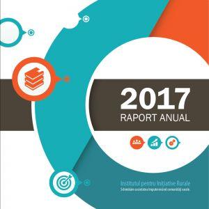 Institutul pentru Inițiative Rurale - raport anual 2017, format 21 x 21 cm, 44 pag.