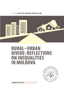 Rural-Urban Divide: Reflections on inequalities in Moldova. Institute for Rural Initiatives (iRi), May 2021 (revisited edition).