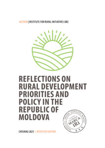Reflections on Rural Development Priorities and Policy in the Republic of Moldova. Institute for Rural Initiatives (iRi), 2021 (revisited edition).